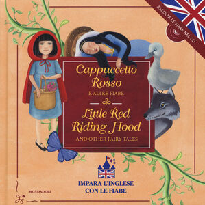 Libro Cappuccetto Rosso e altre fiabe-Little Red Riding Hood and other fairy tales. Con CD Audio  0