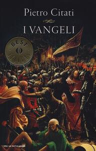 Foto Cover di I Vangeli, Libro di Pietro Citati, edito da Mondadori