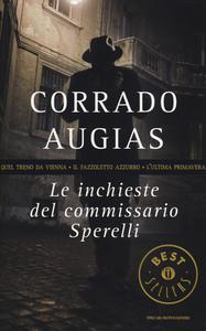 Libro Le inchieste del commissario Sperelli: Quel treno da Vienna-Il fazzoletto azzurro-L'ultima primavera Corrado Augias