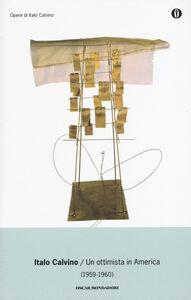 Libro Un ottimista in America (1959-1960) Italo Calvino