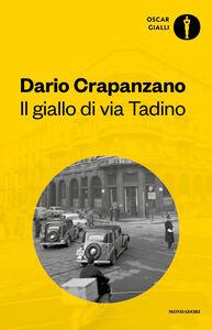 Foto Cover di Il giallo di via Tadino. Milano, 1950, Libro di Dario Crapanzano, edito da Mondadori