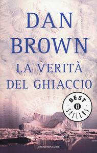 Foto Cover di La verità del ghiaccio, Libro di Dan Brown, edito da Mondadori