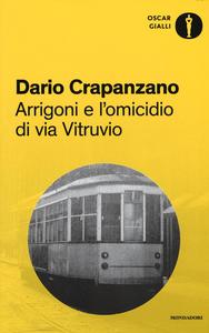 Libro Arrigoni e l'omicidio di via Vitruvio Dario Crapanzano