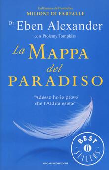 La mappa del paradiso - Eben Alexander,Ptolemy Tompkins - copertina