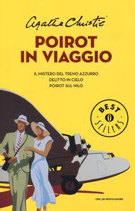 Foto Cover di Poirot in viaggio: Il mistero del treno azzurro-Delitto in cielo-Poirot sul Nilo, Libro di Agatha Christie, edito da Mondadori