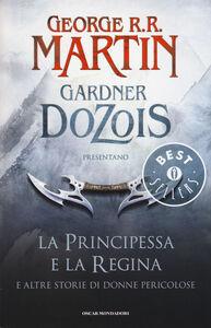 Foto Cover di La principessa e la regina. E altre storie di donne pericolose, Libro di  edito da Mondadori