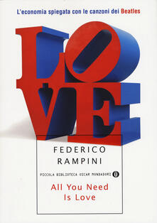 All you need is love. L'economia spiegata con le canzoni dei Beatles - Federico Rampini - copertina