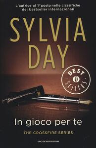Foto Cover di In gioco per te. The crossfire series. Vol. 4, Libro di Sylvia Day, edito da Mondadori