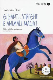 Giganti, streghe e animali magici - Roberto Denti - copertina