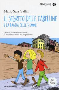 Libro Il segreto delle tabelline e la Banda delle 3 emme Mario Sala Gallini