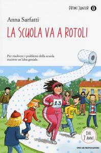 Libro La scuola va a rotoli Anna Sarfatti