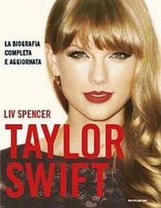 Foto Cover di Taylor Swift, Libro di Liv Spencer, edito da Mondadori 0