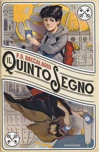 Foto Cover di Il quinto segno, Libro di Pierdomenico Baccalario, edito da Mondadori