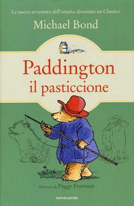 Foto Cover di Paddington il pasticcione, Libro di Michael Bond, edito da Mondadori