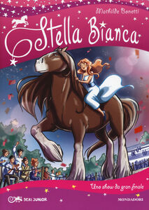 Libro Uno show da gran finale. Stella Bianca. Vol. 6 Mathilde Bonetti