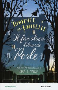 Foto Cover di Il favoloso libro di Perle, Libro di Timothée de Fombelle, edito da Mondadori