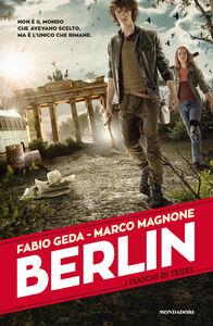 Foto Cover di I fuochi di Tegel. Berlin. Vol. 1, Libro di Fabio Geda,Marco Magnone, edito da Mondadori