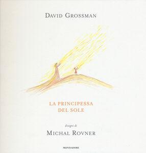 Foto Cover di La principessa del sole, Libro di David Grossman, edito da Mondadori 0