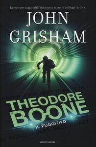 Foto Cover di Il fuggitivo. Theodore Boone, Libro di John Grisham, edito da Mondadori