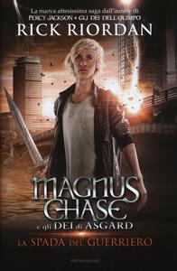 Libro La spada del guerriero. Magnus Chase e gli dei di Asgard. Vol. 1 Rick Riordan