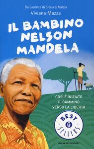 Libro Il bambino Nelson Mandela Viviana Mazza