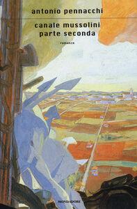 Foto Cover di Canale Mussolini. Parte seconda, Libro di Antonio Pennacchi, edito da Mondadori