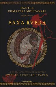 Foto Cover di Saxa Rubra, Libro di Danila Comastri Montanari, edito da Mondadori