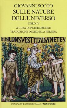 Sulle nature dell'universo. Testo latino a fronte. Vol. 4 - Giovanni Scoto Eriugena - copertina