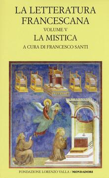 Daddyswing.es La letteratura francescana. Testo latino a fronte. Vol. 5: La mistica. Angela da Foligno e Raimondo Lullo. Image