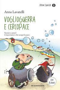 Libro Voglioguerra e Cercopace Anna Lavatelli