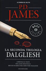 Libro La seconda trilogia Dalgliesh: Copritele il volto-Per cause innaturali-Brividi di morte per l'ispettore Dalgliesh P. D. James