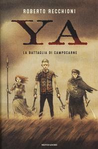 Libro La battaglia di Campocarne. YA Roberto Recchioni
