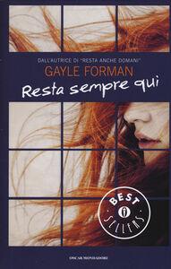 Libro Resta sempre qui Gayle Forman