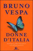 Libro Donne d'Italia. Da Cleopatra a Maria Elena Boschi storia del potere femminile Bruno Vespa