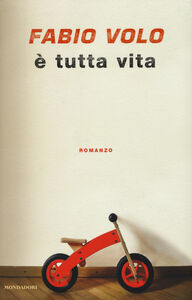 Foto Cover di È tutta vita, Libro di Fabio Volo, edito da Mondadori