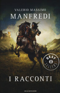 Foto Cover di I racconti, Libro di Valerio M. Manfredi, edito da Mondadori