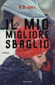 Foto Cover di Il mio migliore sbaglio, Libro di R. S. Grey, edito da Mondadori