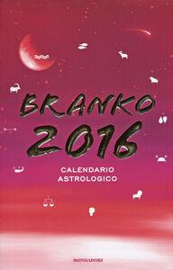 Foto Cover di Calendario astrologico 2016. Guida giornaliera segno per segno, Libro di Branko, edito da Mondadori