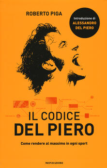 Librisulrazzismo.it Il codice Del Piero. Come rendere al massimo in ogni sport Image