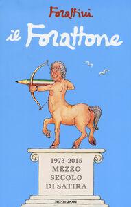 Libro Il Forattone. (1973-2015) mezzo secolo di satira Giorgio Forattini 0