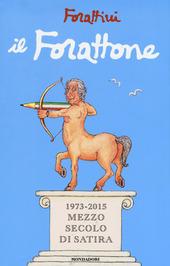 Il Forattone. (1973-2015) mezzo secolo di satira