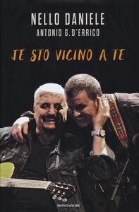 Libro Je sto vicino a te Nello Daniele , Antonio G. D'Errico
