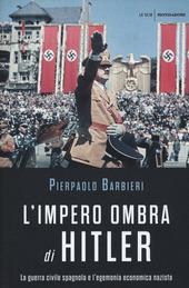 L' impero ombra di Hitler. La guerra civile spagnola e l'egemonia economica nazista