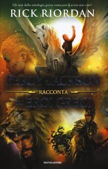 Percy Jackson racconta gli eroi greci - Rick Riordan - copertina