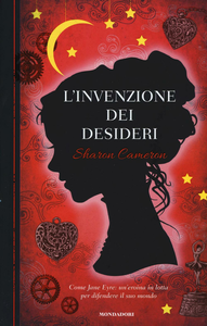Libro L' invenzione dei desideri Sharon Cameron