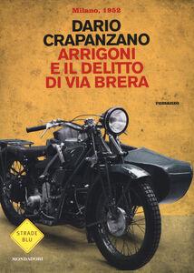 Libro Arrigoni e il delitto di via Brera. Milano 1952 Dario Crapanzano