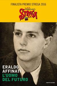 Libro L' uomo del futuro. Sulle strade di don Lorenzo Milani Eraldo Affinati