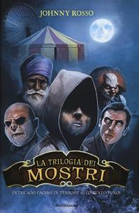 Libro La trilogia dei mostri: Io sono un mostro-La nave dei mostri-Il collezionista di mostri Johnny Rosso