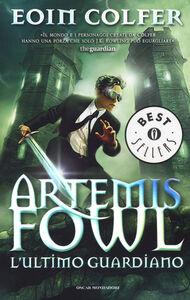 Libro L' ultimo guardiano. Artemis Fowl Eoin Colfer