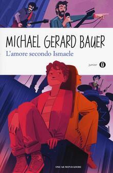 L' amore secondo Ismaele - Michael G. Bauer - copertina